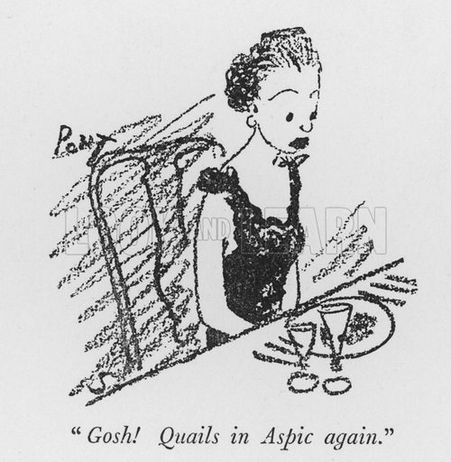 """""""Gosh! Quails in Aspic again."""" Illustration for The British Character studied and revealed by Pont (ie Graham Laidler) (Collins, 1938)."""