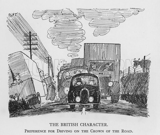 The British Character, Preference for Driving on the Crown of the Road. Illustration for The British Character studied and revealed by Pont (ie Graham Laidler) (Collins, 1938).
