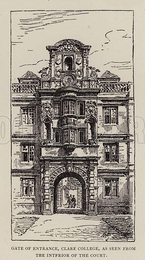 Gate of Entrance, Clare College, as seen from the Interior of the Court. Illustration for Cambridge by J W Clark (Seeley Jackson and Halliday, 1881).