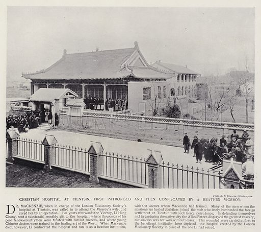 Christian hospital at Tientsin, first patronised and then confiscated by a heathen Viceroy. Illustration for China of Today or The Yellow Peril edited by Charles N Robinson (Navy & Army Illustrated and George Newnes, c 1896).