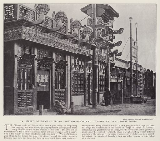 A street of shops in Peking, the happy-go-lucky coinage of the Chinese Empire. Illustration for China of Today or The Yellow Peril edited by Charles N Robinson (Navy & Army Illustrated and George Newnes, c 1896).