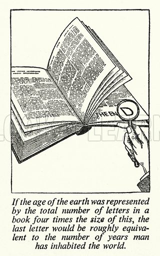 If the age of the earth was represented by the total number of letters in a book four times the size of this, the last letter would be roughly equivalent to the number of years man has inhabited the world. Illustration for General Knowledge Course (Odhams, c 1945).