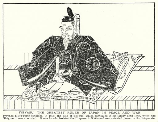 Iyeyasu, the greatest ruler of Japan in peace and war. Illustration for an edition of the Harmsworth History of the World, c 1910.