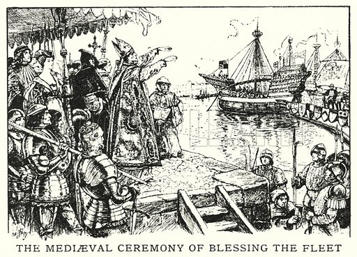 The Mediaeval ceremony of blessing the fleet. Illustration for an edition of the Harmsworth History of the World, c 1910.