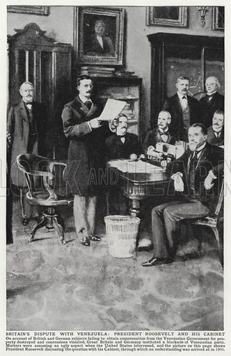 Britain's dispute with Venezuela, President Roosevelt and his cabinet. Illustration for an edition of the Harmsworth History of the World, c 1910.