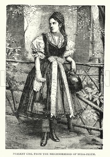Peasant Girl from the Neighborhood of Buda-Pesth. Illustration for Hungary by Arminius Vambery (7th edn, T Fisher Unwin, 1886).