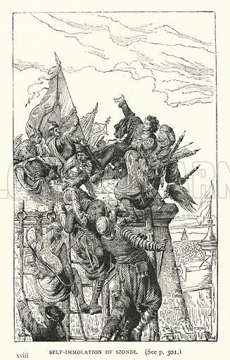 Self-Immolation of Szondi. Illustration for Hungary by Arminius Vambery (7th edn, T Fisher Unwin, 1886).