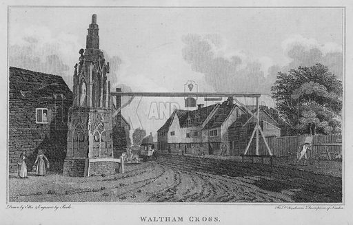 Waltham Cross. Illustration for London being an accurate History and Description of the British Metropolis and its Neighbourhood by David Hughson (J Stratford, 1809).