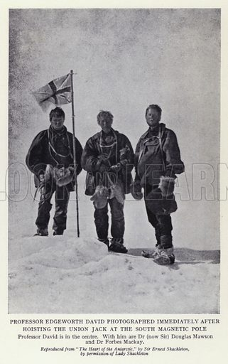 """Professor Edgeworth David photographed immediately after hoisting the Union Jack at the South Magnetic Pole. Professor David is in the centre. With him are Dr (now Sir) Douglas Mawson and Dr Forbes Mackey. Illustration for Master Minds of Modern Science by T C Bridges and H Hessell Tiltman (new edn, Harrap, 1934).  Photo credit: Reproduced from """"The Heart of the Antarctic,"""" by Sir Ernest Shackleton, by permission of Lady Shackleton."""