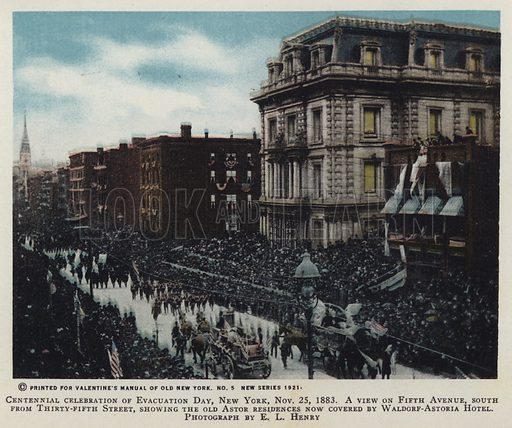 Centennial celebration of Evacuation Day, New York, 25 November 1883. A view on Fifth Avenue, south from Thirty-fifth Street, showing the old Astor residences now covered by Waldorf-Astoria Hotel. Illustration for Valentine's Manual of Old New York, No 5, New Series, 1921.