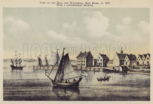 View of the Dock and Whitehall, East River, in 1679. Illustration for Valentine's Manual of Old New York, No 5, New Series, 1921.