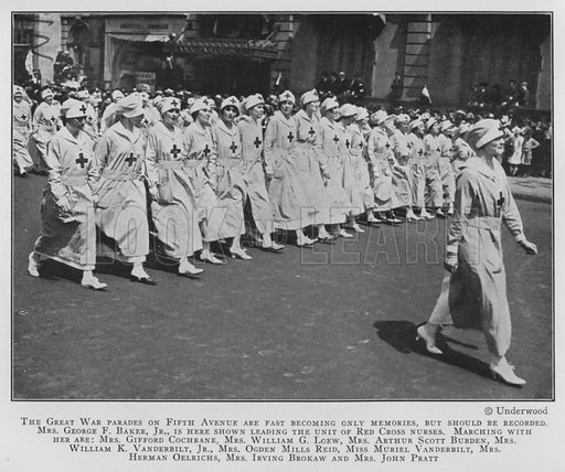 The Great War parades on Fifth Avenue are fast becoming only memories, but should be recorded. Mrs George F Baker, Jr, is here shown leading the unit of Red Cross nurses. Marching with her are: Mrs Gifford Cochrane, Mrs William G Loew, Mrs Arthur Scott Burden, Mrs William K Vanderbilt, Jr, Mrs Ogden Mills Reid, Miss Muriel Vanderbilt, Mrs Herman Oelrichs, Mrs Irving Brokaw and Mrs John Pratt. Illustration for Valentine's Manual of Old New York, No 5, New Series, 1921.