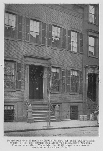 Photograph of the house of Edwin Forrest, 436 West Twenty-second Street, which he occupied soon after the disgraceful Macready Forrest riots (New York, 10 May 1849) until his death of apoplexy on 12 December 1872. Illustration for Valentine's Manual of Old New York, No 5, New Series, 1921.