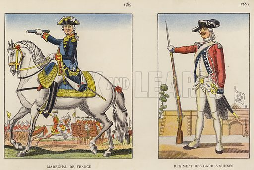 Marechal De France, 1789; Regiment Des Gardes Suisses, 1789. Illustration for Nos Soldats du Siecle by Caran D'Ache (E Plon, c 1900).