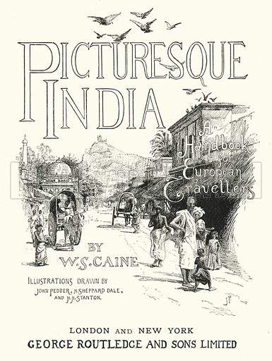 Title-page illustration for Picturesque India, A Handbook for European Travellers (George Routledge, 1898). Illustrations drawn by John Pedder (1850-1929), H Sheppard Dale (1852-1921), and H H Stanton (fl 1880-1905).