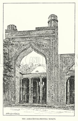 The Arhai-Din-Ka-Jhonpra Mosque. Illustration for Picturesque India, A Handbook for European Travellers (George Routledge, 1898).  Illustrations drawn by John Pedder (1850-1929), H Sheppard Dale (1852-1921), and H H Stanton (fl 1880-1905).