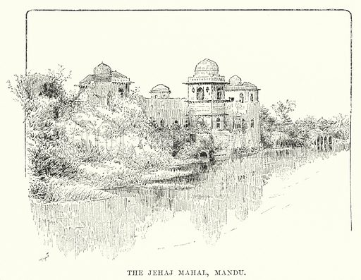 The Jehaj Mahal, Mandu. Illustration for Picturesque India, A Handbook for European Travellers (George Routledge, 1898).  Illustrations drawn by John Pedder (1850-1929), H Sheppard Dale (1852-1921), and H H Stanton (fl 1880-1905).
