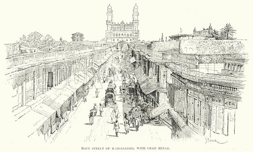 Main Street of Haidarabad, with Char Minar. Illustration for Picturesque India, A Handbook for European Travellers (George Routledge, 1898).  Illustrations drawn by John Pedder (1850-1929), H Sheppard Dale (1852-1921), and H H Stanton (fl 1880-1905).