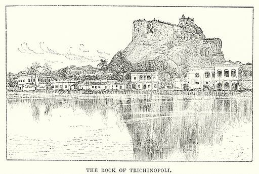 The Rock of Trichinopoli. Illustration for Picturesque India, A Handbook for European Travellers (George Routledge, 1898).  Illustrations drawn by John Pedder (1850-1929), H Sheppard Dale (1852-1921), and H H Stanton (fl 1880-1905).