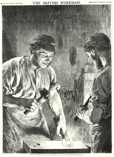 "Getting in the Thin End of the Wedge, or, ""Strike while the iron is hot."" Illustration for The British Workman, 1 October 1868."