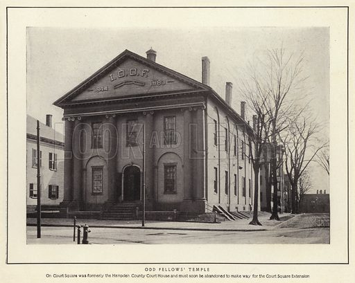 Odd Fellows' Temple. On Court Square was formerly the Hampden County Court House and must soon be abandoned to make way for the Court Square Extension. Illustration for Springfield, The City of Homes (L H Nelson, c 1900).