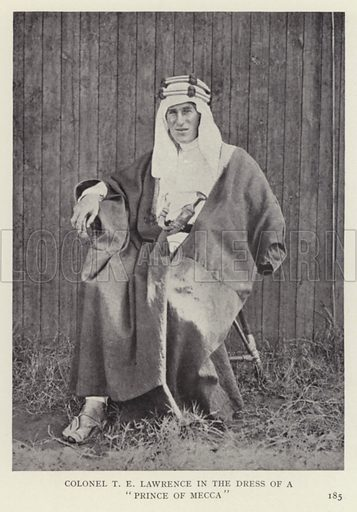 "Colonel T E Lawrence in the dress of a ""Prince of Mecca."" Illustration for Heroes of Modern Adventure by T C Bridges and H Hessell Tiltman (Harrap, 1927)."