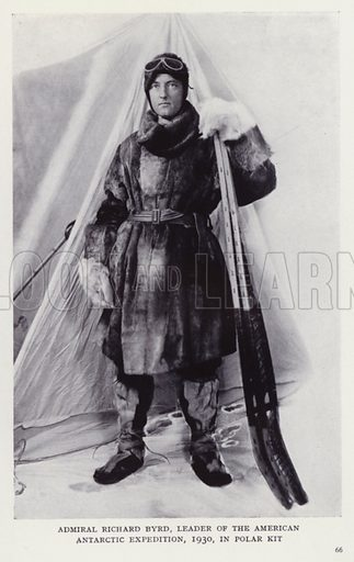 Admiral Richard Byrd, leader of the American Antarctic Expedition, 1930, in polar kit. Illustration for Recent Heroes of Modern Adventure by T C Bridges and H Hessell Tiltman (Harrap, 1932).
