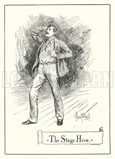 The Stage Hero. Illustration for Stage-Land: Curious Habits and Customs of its Inhabitants described by Jerome K Jerome, drawn by J Bernard Partridge (Chatto and Windus, 1890).