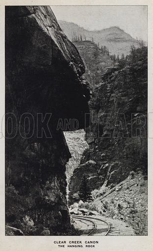 Clear Creek Canon, The Hanging Rock. Illustration for The Canons of Colorado with photographs by W H Jackson printed and bound in Denver (Frank S Thayer, c 1900).