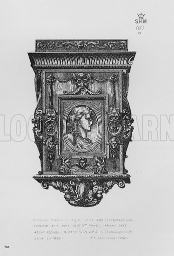 Metallic Mirror in carved frame, the plate partially covered by a sunk, sliding panel, Italian, date about 1550-60. Illustration for The South Kensington Museum, Examples of the Works of Art in the Museum and of the Decorations of the Building with Brief Descriptions (1881).