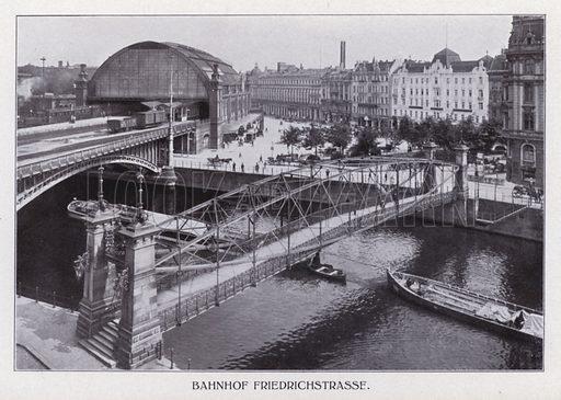 Bahnhof Friedrichstrasse. Illustration for Album von Berlin (Globus Verlag, c 1913).