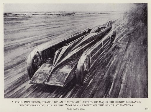 """A vivid impression, drawn by an """"autocar"""" artist, of Major Sir Henry Segrave's record-breaking run in the """"Golden Arrow"""" on the sands at Daytona. Illustration for More Heroes of Modern Adventure by T C Bridges and H Hessell Tiltman (Harrap, 1929)."""