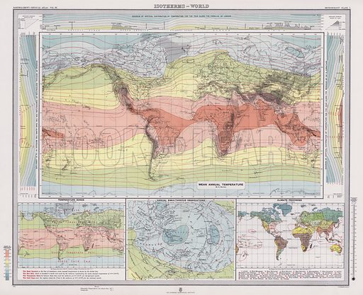 Isotherms, World.  Illustration for Atlas of Meteorology, Volume III of Bartholomew's Physical Atlas, prepared by J G Bartholomew and A J Herbertson (The Royal Geographical Society, 1899).  A set of maps that give a perspective of global weather at the end of the nineteenth century.