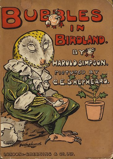 Cover illustration for Bubbles in Birdland by Harold Simpson illustrated by G E Shepheard (Greening, 1908).