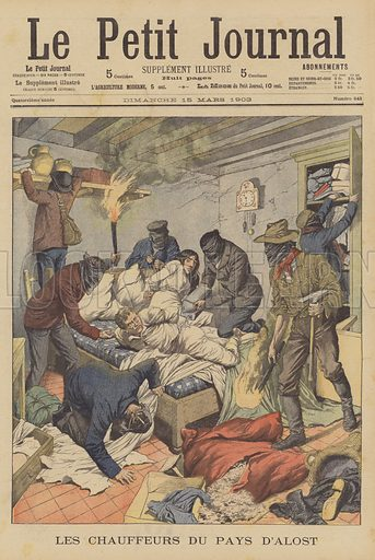 Violent robbery of a farm near Aalst, Belgium. Les chauffeurs du pays d'Alost. Illustration for Le Petit Journal, 15 March 1903.