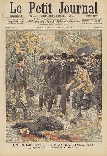 A murder in the Bois de Vincennes, Paris. The discovery of the body of the victim. Un crime dans le Bois de Vincennes. La decouverte du cadavre de Mademoiselle Guerinot. Illustration for Le Petit Journal, 26 March 1905.