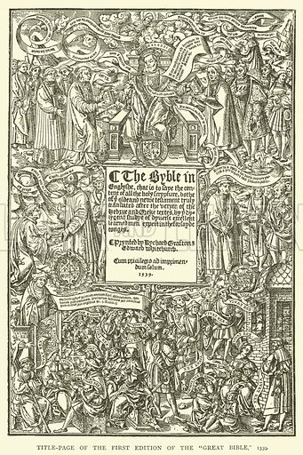 """Title-page of the first edition of the """"Great Bible,"""" 1539. Illustration for The Church of England by HDM Spence (Cassell, 1905)."""