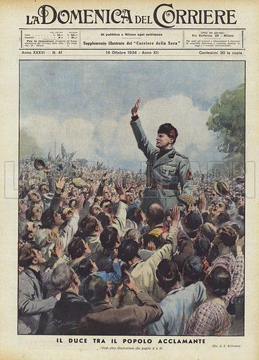 Il Duce Tra Il Popolo Acclamante. Illustration for La Domenica del Corriere, 14 October 1934.