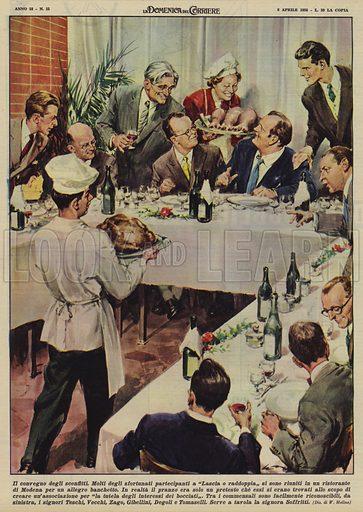 Il convegno degli sconfitti. Molti degli sfortunati partecipanti a Lascia o raddoppia si sono riuniti in un ristorante di Modena per un allegro banchetto. In realta il pranzo era solo un pretesto che essi si erano trovati allo scopo di creare un