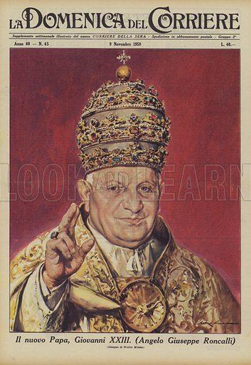 Il nuovo Papa, Giovanni XXIII. (Angelo Giuseppe Roncalli). Illustration for La Domenica Del Corriere, 9 November 1958.