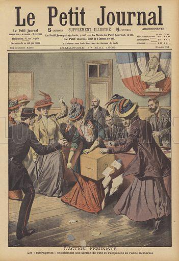 French suffragettes invading a polling station and attempting to remove a ballot box. L'action feministe. Les suffragettes envahissent une section de vote et s'emparent de l'urne electorale. Illustration for Le Petit Journal, 17 May 1908.