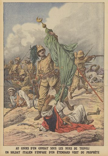 An Italian soldier seizing a Muslim flag during a battle beneath the wars of Tripoli. The Italian Army captured Tripolitania from the Ottoman Empire in the Italo-Turkish War of 1911-1912, establishing Libya as an Italian colony. Au cours d'un combat sous les murs de Tripoli un soldat Italien s'Empare d'un etendard vert du Prophete. Illustration for Le Petit Journal, 12 November 1911.
