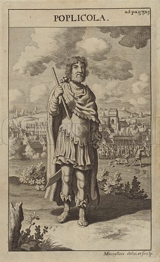 Publius Valerius Publicola (d 503 BC), Roman consul who was one of a group of four aristocrats who overthrew the Roman monarchy. Illustration for Plutarch's Lives (Jacob Tonson, 1703).