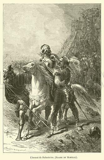 L'assaut de Rabasteins, Blaise de Montluc. Illustration for Le Tresor Litteraire de la France (Hachette, 1866).