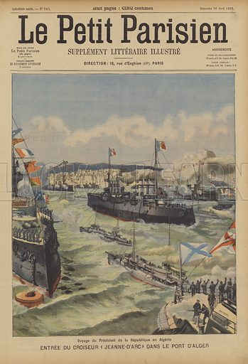 Visit of President Loubet of France to Algeria. The President entering the port of Algiers on board the cruiser Jeanne d
