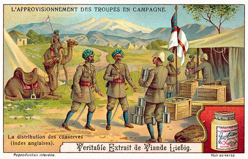 Distribution of tinned food to soldiers in India. Liebig card, published in the early 20th century. From a series supplying armies while in the field.