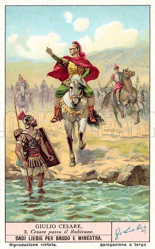 Caesar crossing the Rubicon, 49 BC