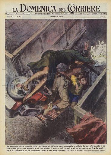 Le tragedie della strada. Alla periferia di Milano, una motoretta, guidata da un giovanotto e su cui erano pure una signora e il suo bimbo, e andata ad incastrarsi, ad un incrocio, fra la motrice e il rimorchio di un autotreno. Tutti e tre sono rimasti travolti e uccisi. Illustration for La Domenica Del Corriere, 19 October 1952.