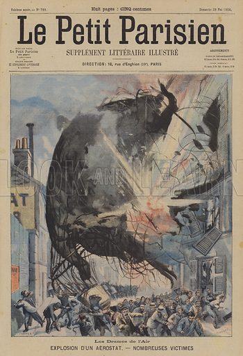 Explosion of a balloon. Les Drames de l'Air, Explosion D'Un Aerostat, Nombreuses Victimes. Illustration for Le Petit Parisien, 29 May 1904.