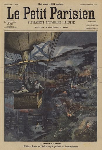 Siege of Port Arthur, Russo-Japanese War. Russian officers observing from a tetherd balloon during a bombardment. A Port-Arthur, Officiers Russes en Ballon captif pendant un bombardement. Illustration for Le Petit Parisien, 20 November 1904.
